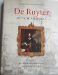 BRUIJN, Jaap R., PRUD'HOMME van REINE, Ronald, HOVELL TOT WESTERFLIER, Rolof van - De Ruyter / Dutch admiral
