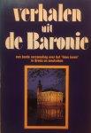 Michon, Yolande. (samenstelling / eindredactie) - Verhalen uit de Baronie. Een bonte verzameling over het 'lieve leven' in Breda en omstreken.