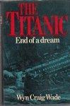 Wade, W.C. - The Titanic, end of a dream