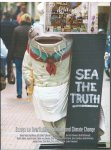 Soeters, Karin(ed) - SEA THE TRUTH / Essays on Overfishing, Pollution and Climate Change