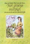 Veld, Ton in 't (tekst) en Veen, Fiel van der (illustraties) - Het groene mirakel; zin en onzin uit het plantenrijk