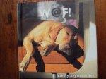 Seymour-Ure, Kirsty met kleuren foto's van Ryland Peters en de vertaling van Th.J. Klein - WAF .. W@F is een ode aan de hond , voor wie wij een warm plekje hebben in ons huis en in ons hart