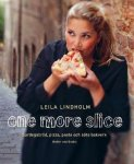 Lindholm , Leila  . [ isbn 9781780090009 ] - One More Slice . ( Sourdough bread - Pizza - Pasta and sweet pastries . ) Following on from the huge success of her book A Piece of Cake , Leila has now brought together another fabulous collection of delicious recipes. -