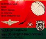 Oijen, L. M. A. van. - Soldatenverhalen aan de vergetelheid ontrukt. Deel 1. Nederlands-Indië, Korea, Nieuw-Guinea, La Courtine, Op de Brabantse hei.