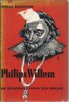 Brouwer, Johan - PHILIPS WILLEM, DE SPAANSCHE PRINS VAN ORANJE.- NAAR EEN OUD SPAANSCH HANDSCHRIFT