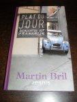Bril, Martin - Plat du jour  Berichten uit Frankrijk