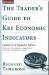 Yamarone, Richard - The Trader's Guide To Key Economic Indicators