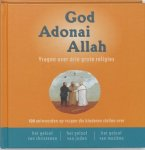 Mrowiec, Katia, Kubler, Michel, Sfeir, Antoine - God Adonai Allah (HEEFT NIEUW ISBN) / vragen over de drie grote religies