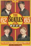 Howlett, Kevin - The Beatles at the Beeb 1962-65. The Story of Their Radio Career