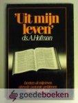 Hofman, Ds. A. - Uit mijn leven --- Facetten uit mijn leven alsmede pastorale problemen van een predikant