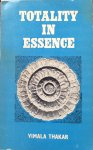 Thakar, Vimala - Totality in essence
