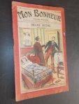 TALLANDIER, JULES (ed.), - Mon Bonheur. Varietes, curiosites, nouvelles, contes et romans pour tous.