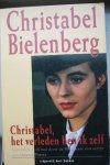 BIELENBERG, CHRISTABEL, - Christabel, het verleden ben ik zelf.