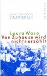 Waco, Laura (ds1266) - Von Zuhause wird nichts erzählt / Eine Jüdische Geschichte aus Deutschland