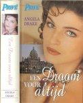 Drake, Angela vertaling A. de Bruin  Ontwerp omslag  Julie Bergen m.m.v. Hans van den Oord - Een droom voor altijd