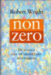 Wright, Robert (ds1280) - Nonzero. (Non Zero) De logica van de menselijke bestemming