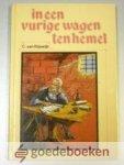 Rijswijk, C. van - In een vurige wagen ten hemel --- Brieven uit de kerker door gevangen kinderen van God, o.a. overgenomen uit het Martelarenboek