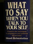 Helmstetter, Shad - What to Say When You Talk to