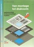 Brouwer, H.  en G. Goorman met  A. Hoogcarspel,   ..  Omslagontwerp: T. Limburg GVN. - Van montage tot drukvorm paginamontage drukvormmontage kopiëren