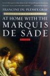 Plessix Gray, Francine du - At Home with the Marquis de Sade (ENGELSTALIG)