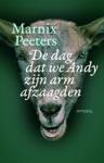 Peeters, Marnix - De dag dat we Andy zijn arm afzaagden