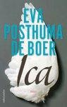 Posthuma de Boer, Eva - Ica  -  Een roman over bewondering en obsessie