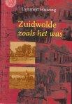 Lammert Huizing, e.a. - Zuidwolde zoals het was
