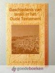Beek, Drs. A. van de - Geschiedenis van Israël in het Oude Testament --- Wegwijzers in de Gereformeerde Theologie