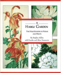 Addis, Stephen with Fumiko and Akira Yamamoto - A Haiku garden; the four seasons in poems and prints