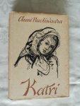 Nuoliwaara, Auni (Eklund, Carl B.) - Katri, roman uit het Fins vertaald
