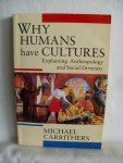 Carrithers, Michael - Why Humans have Cultures. Explaining Anthropology and Social Diversity.