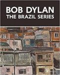 Elderfield, John - Bob Dylan / The Brazil Series