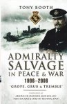 Booth, Tony - Admiralty Salvage in Peace and War 1906-2006
