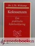 Witkamp, Dr. L.Th. - Kolossenzen --- Een praktische bijbelverklaring, Tekst en toelichting