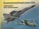 Postma, Thijs en Wim Schoenmaker - Russische luchtvaart sinds 1910, Luchtvaart in Beeld Nr 6