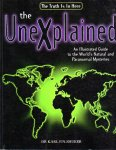 Shuker, Karl P.N. - The Unexplained. An Illustrated Guide to the World`s Natural and Paranormal Mysteries