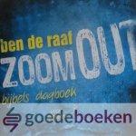 Raaf, Ben de - Zoom out *nieuw* --- Bijbels dagboek voor jongeren