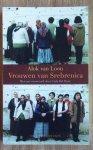 Loon, Alok van - Vrouwen van Srebrenica - Met een voorwoord door Carla Del Ponte