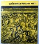 Fischer, Klaus - Schöpfungen indischer Kunst. Von den frühesten Bauten und Bildern bis zum mittelalterlichen Tempel.