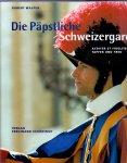 Walpen R. (ds 2001) - Die Päpstliche Schweizergarde, acriter et fideliter - tapfer und treu