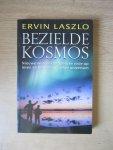Laszlo, E. - Boek Bezielde kosmos / nieuwe wetenschappelijke visie op leven en bewustzijn in het universum