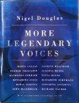 DOUGLAS, Nigel - More Legendary Voices