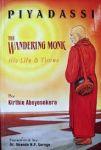 Kirthie Abeyesekera - Piyadassi, the wandering monk: His life and times