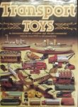 Gardiner, Gordon. / O'Neill, Richard. - The collector's all-colour guide to transport toys: an international survey of tinplate and diecast commercial vehicles from 1900 to the present day