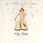 Holland, Katrien - Mijn held.