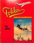 Postma, Thijs. - Fokker. Bouwer aan de wereldluchtvaart.