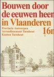 N/A. - BOUWEN DOOR DE EEUWEN HEEN IN VLAANDEREN. Deel 16n1: Provincie Antwerpen. Arrondisement Turnhout. Kanton Turnhout