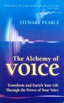 Pearce, Stewart - The alchemy of voice; transform and enrich your life through the power of your voice