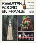 Handwerken - Margit Reij - KWASTEN, KOORD EN FRANJE - VERRASSENDE IDEEËN IN ALLERLEI TECHNIEKEN - ARIADNE HANDWERKBIBLIOTHEEK