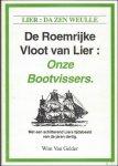 VAN GELDER, Wim; - roemrijke vloot van Lier; onze bootvissers,  ** gesigneerd en met opdracht van de schrijver